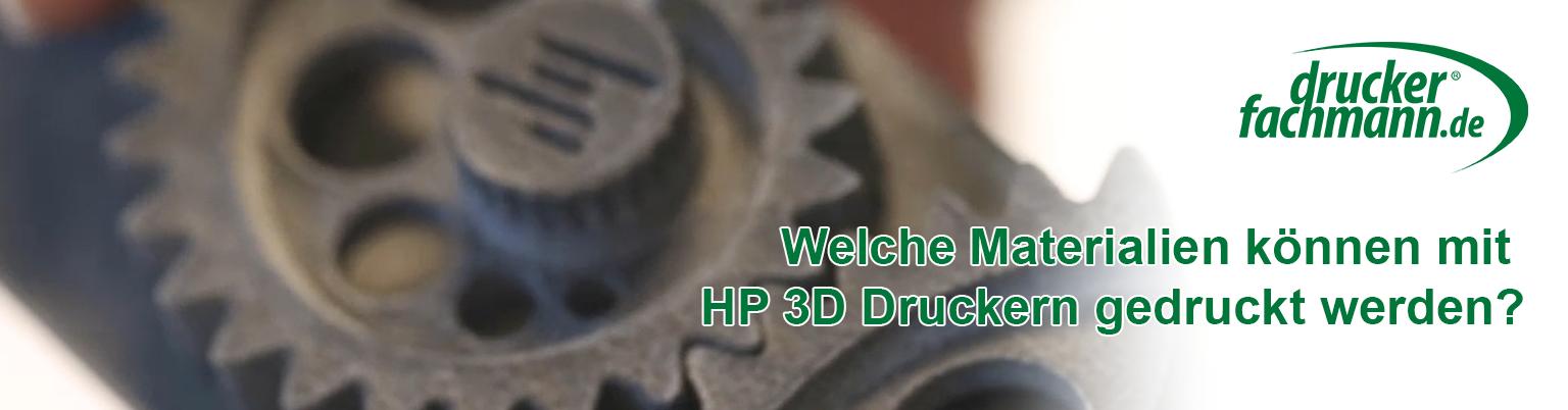 Welche Materialien können mit HP 3D Druckern gedruckt werden?